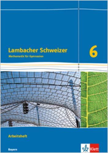 Lambacher Schweizer 6 Arbeitsheft (Ausgabe 2017 LehrplanPlus)