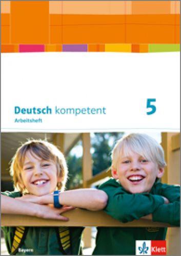 Deutsch kompetent 5, Arbeitsheft LehrplanPlus