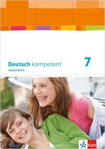 Deutsch kompetent 7, Arbeitsheft LehrplanPlus